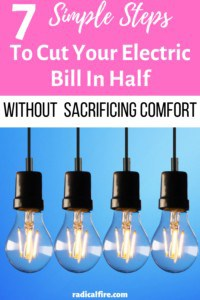 7 Simple Steps To Cut Your Electric Bill In Half