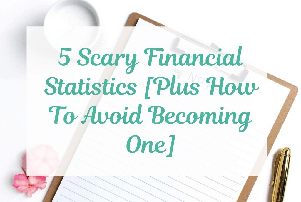 5 scary financial statistics how to avoid becoming one